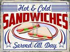 VINTAGE STYLE RETRO METAL PLAQUE:Hot & Cold SANDWICHS served day  Sale's Sign Ad