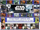 Choose Your STAR WARS ROGUE ONE 2016 Topps Base Cards From: 111 to 160 £1.39 GBP