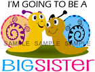 I'M GOING TO BE A BIG SISTER IRON ON TRANSFER  - Ref CDY01 - 31