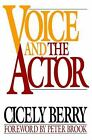 Voice and the Actor by Cicely Berry (1991, Paperback)