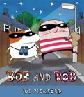 BOB AND ROB by Sue Pickford (2014, New Hardcover) SHRINK WRAPPED