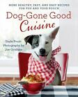 Dog-Gone Good Cuisine by Gayle Pruitt , New, Free Shipping
