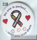 Autism Button Badges, No one is perfect until you love them Autism