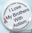 Autism Button Badges I love my Brothers with autism