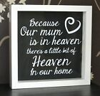 Because our mum is in heaven there's a little bit of heaven in our home