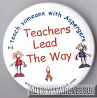 Teachers  Button Badges, Teachers lead the way, I teach someone with Aspergers
