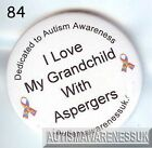 Aspergers Badges, I love my grandchild With Aspergers
