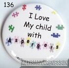 Aspergers Badges, I love my child with Aspergers