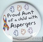 Aspergers Badges, Proud Aunt of a child with Asperger