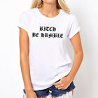 UK Womens BITCH BE HUMBLE tshirt polo Short Sleeve Blouse Casual  Tops