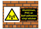 1019 Non-ionising sign weatherproof Aluminium Plaque PVC or Vinyl Sticker