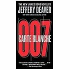 Carte Blanche: The New James Bond Novel (007 James Bond) Deaver, Jeffery Mass M $4.09 USD