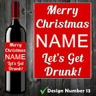 Personalised Wine/Champagne Bottle Label Christmas Gift - Let's Get Drunk!