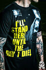 I WILL STAND HERE UNTIL THE DAY I DIE / PGwear / T-Shirt / Ultras / Hooligans