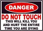 Danger Do Not Touch This Kills Decal Safety Sign Osha Electrical Electrician