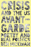 Hickman Ben-Crisis And The Us Avant-Gard: Poetry And Real (UK IMPORT)  BOOKH NEW