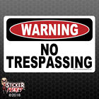 Warning No Trespassing Sticker - Safety Vinyl Decal Sign Danger Private Fe059