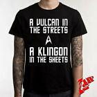Star Trek T-SHIRT A VULCAN IN THE STREETS A KLINGON IN THE SHEETS SHIRT TEE on eBay