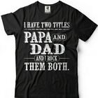 Papa And Dad Gift T-shirt Fathers Day Gift For Grandpa Dad Gifts