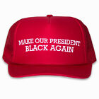 Anti-Trump Pro Obama Make Our President Black Again: Funny Red Trucker Hat