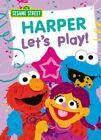SESAME STREET: LET'S PLAY! Children Book Pick Your Name From The List