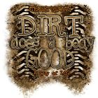 "Dixie Rebel Southern Trucks Muddin "" DIRT DOES A BODY GOOD """