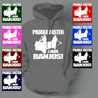 Paddle Faster I Hear Banjos Deliverance country Hoodie