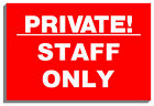 PRIVATE! STAFF ONLY SIGN PLAQUE NOTICE 9051