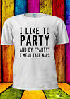 I Like to Party And Party Mean Funny T-shirt Vest Tank Top Men Women Unisex 2064