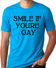 Smile If You're Gay funny gift humor tshirt pride equality one love