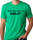 Also available in sober funny gag gift tshirt drinking shirt humor