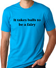 It takes balls to be a fairy funny gay humor tshirt pride equality