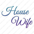 House Wife - Vinyl Decal Sticker - Multiple Patterns & Sizes - ebn3595