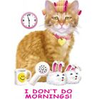 cat shirt, I Don't Do Mornings T-Shirt, cattitude, Pink Bunny Slippers, Funny T