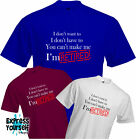 I'M RETIRED - YOU CANT MAKE ME - T Shirt, Retirement Present, Gift, Funny, NEW