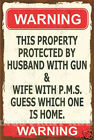 RETRO METAL PLAQUE :WARNING This Property protected By Husband with Gun sign/ad