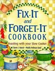 Fix-It and Forget-It Cookbook : Feasting with Your Slow Cooker by Phyllis Pellm…