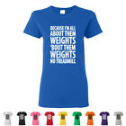Because Im All About Them Weights No Treadmill Funny Womens Gym Workout Shirts