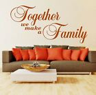 Wall Stickers Quotes Together We Make A Family Wall Art Decor Svil21