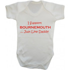 Baby Grow Bodysuit - I Support Bournemouth Just Like Daddy - Football Gift Dad