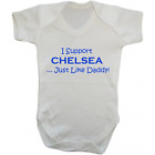 Baby Grow Bodysuit - I Support Chelsea Just Like Daddy - Football Gift Dad