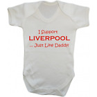 Baby Grow Bodysuit - I Support Liverpool Just Like Daddy - Football Gift Dad