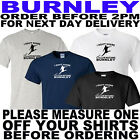 BURNLEY FOOTBALL T SHIRT(ALL SIZES TO 5XL OTHER COLOURS AVAILABLE)