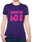 Born In The 60's Sixties Birthday Funny Ladies T Shirt Size S-XXL