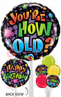 Happy Birthday-You're How Old? - Inflated Birthday Helium Balloon Delivered in a