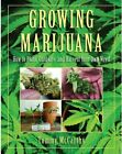 Growing Marijuana: How to Plant, Cultivate, and Harvest Your Own Weed: Used