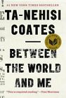 Between the World and Me by Ta-Nehisi Coates: Used