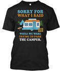 Sorry For What I Said Camping - Funny RV Camper Hanes Tagless Tee T-Shirt