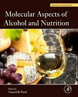 Molecular Aspects of Alcohol and Nutrition: A Volume in the Molecular Nutrition