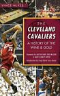 The Cleveland Cavaliers: A History of the Wine & Gold by Vince McKee: New on eBay
